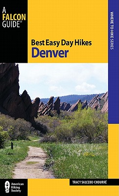 Falcon Best Easy Day Hikes Denver By Salcedo-Chourre, Tracy