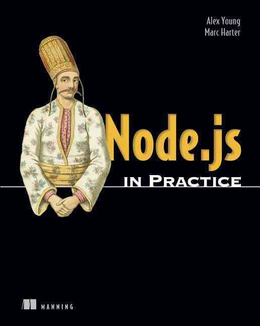 Node.js in Practice By Young, Alex R./ Harter, Marc